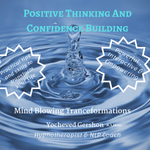 Positive Thinking, Confidence Building Workshop